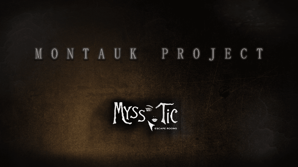 Montauk Project - Myss Tic Escape Rooms (Brooklyn, NY)
